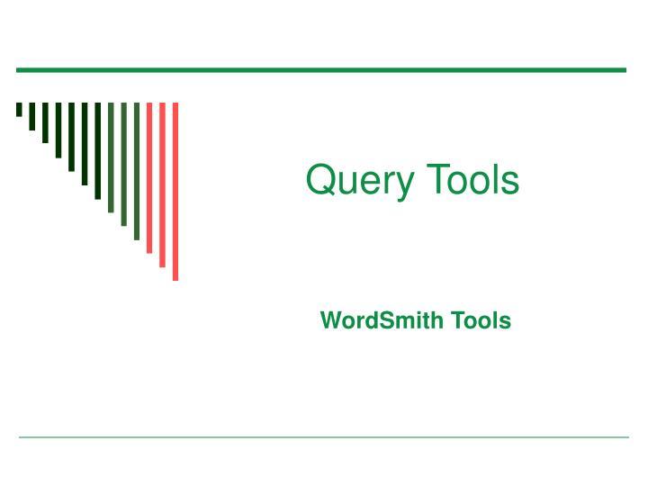 Query Tools
