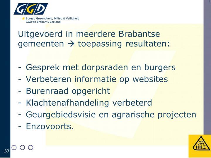 Uitgevoerd in meerdere Brabantse gemeenten