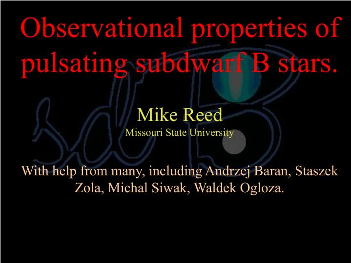 Observational properties of pulsating subdwarf B stars.