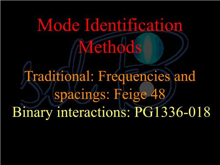 Mode Identification Methods