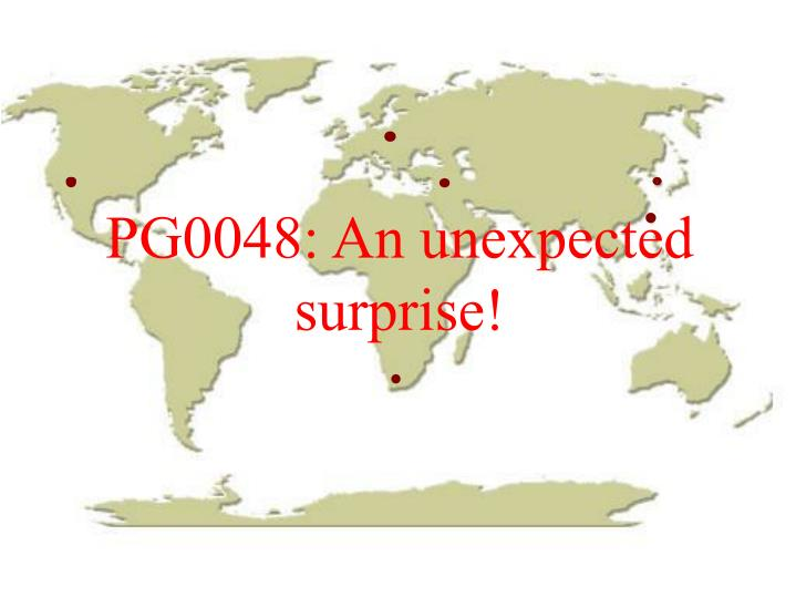 PG0048: An unexpected surprise!