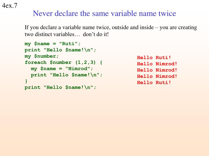 If you declare a variable name twice, outside and inside – you are creating two distinct variables…  don't do it!