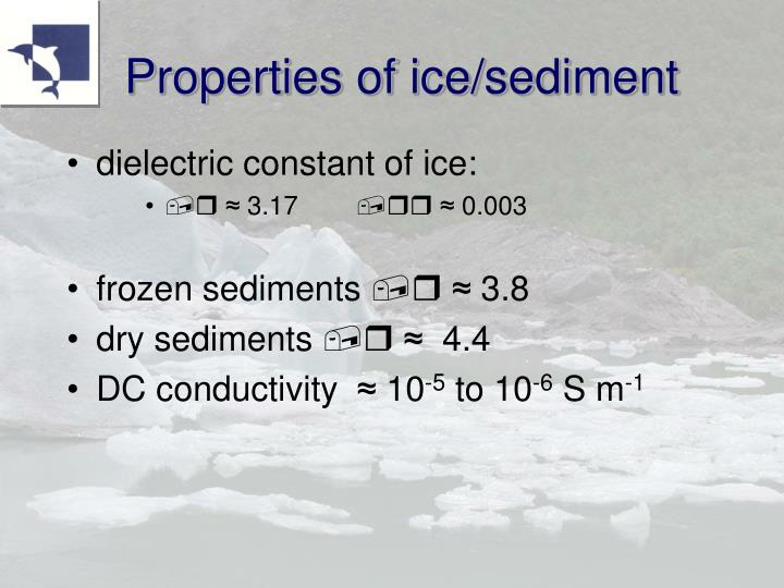 Properties of ice/sediment