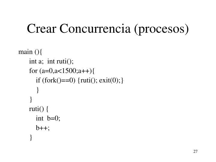 Crear Concurrencia (procesos)