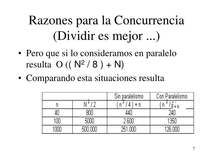 Razones para la Concurrencia (Dividir es mejor ...)