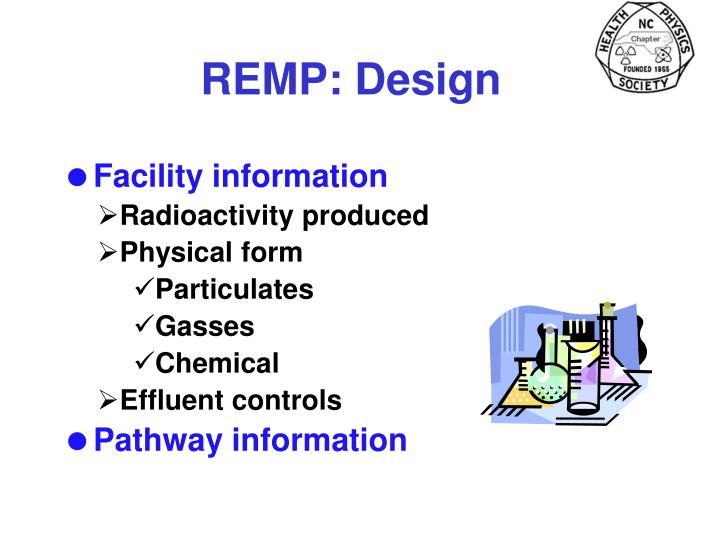 REMP: Design