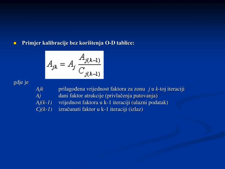 Primjer kalibracije bez korištenja O-D tablice: