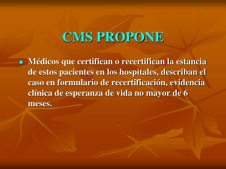 CMS PROPONE