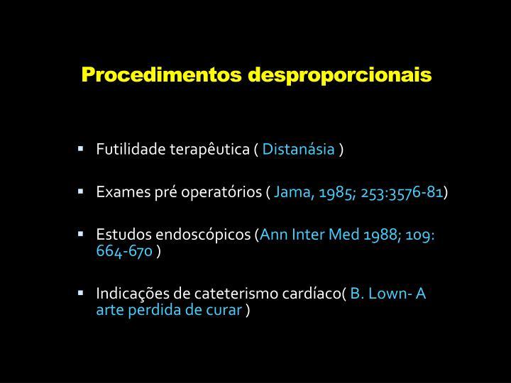 Procedimentos desproporcionais