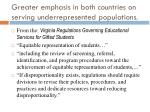 greater emphasis in both countries on serving underrepresented populations