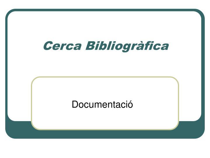 Cerca Bibliogràfica