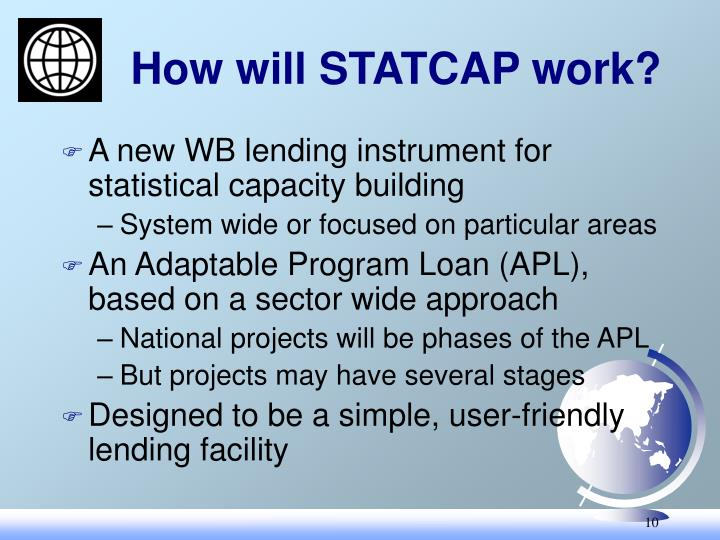 How will STATCAP work?
