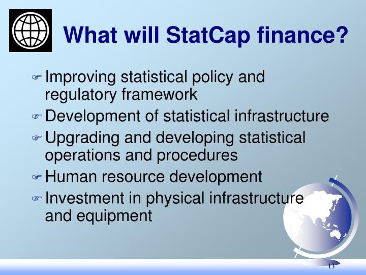 What will StatCap finance?