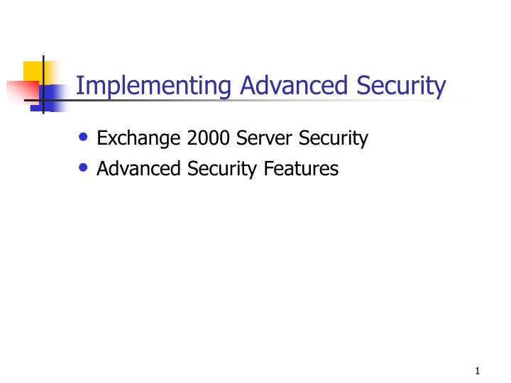 Implementing advanced security