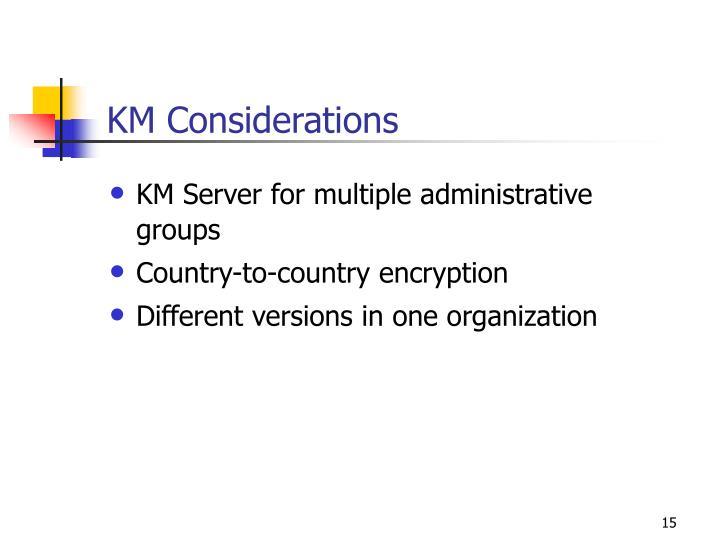 KM Considerations