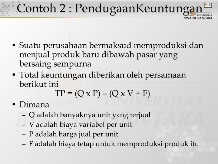 Contoh 2 : PendugaanKeuntungan