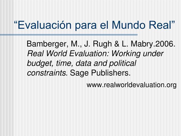 """""""Evaluación para el Mundo Real"""""""