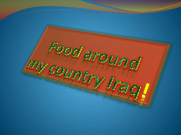 Food around my country iraq