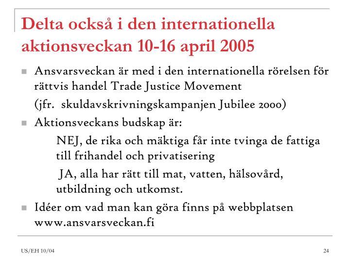 Delta också i den internationella aktionsveckan 10-16 april 2005