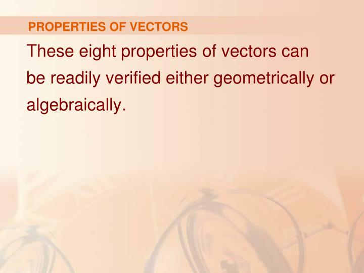 PROPERTIES OF VECTORS