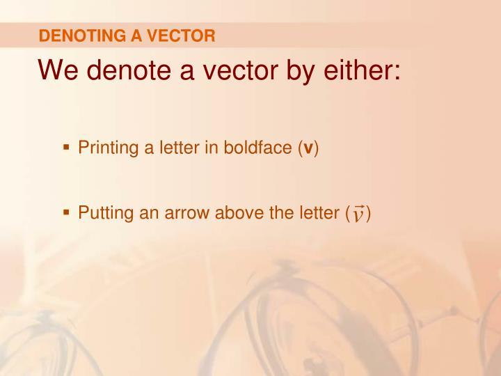 DENOTING A VECTOR