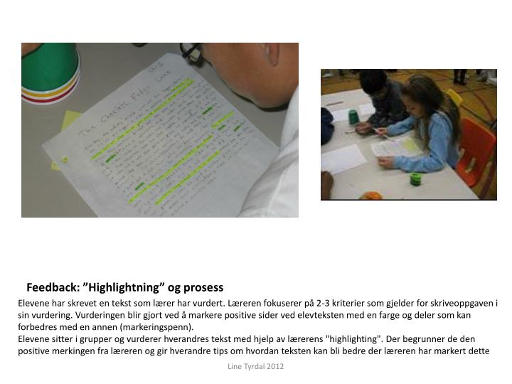 "Feedback: ""Highlightning"" og prosess"
