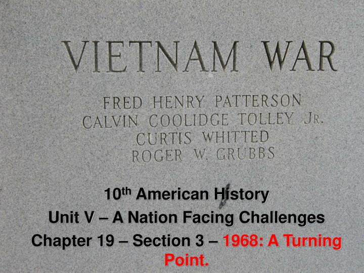 10 th american history unit v a nation facing challenges chapter 19 section 3 1968 a turning point