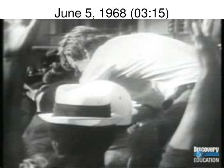 June 5, 1968 (03:15)
