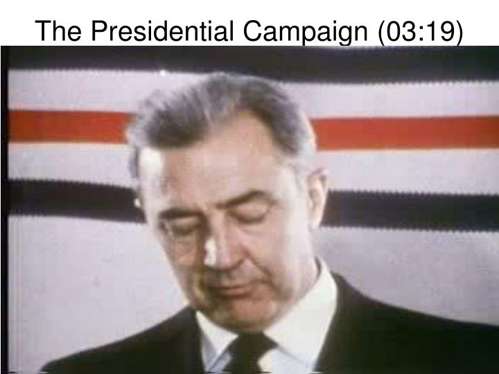 The Presidential Campaign (03:19)