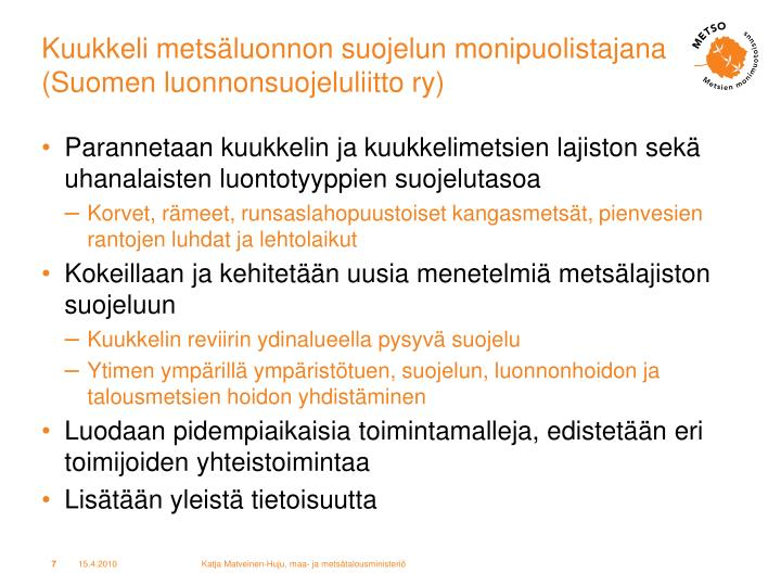 Kuukkeli metsäluonnon suojelun monipuolistajana (Suomen luonnonsuojeluliitto ry)