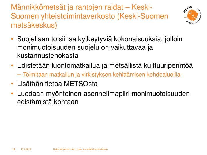 Männikkömetsät ja rantojen raidat – Keski-Suomen yhteistoimintaverkosto (Keski-Suomen metsäkeskus)