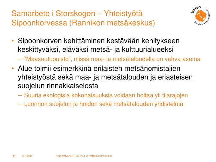 Samarbete i Storskogen – Yhteistyötä Sipoonkorvessa (Rannikon metsäkeskus)