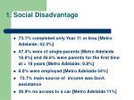 1 social disadvantage