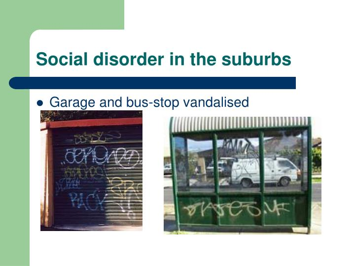 Social disorder in the suburbs