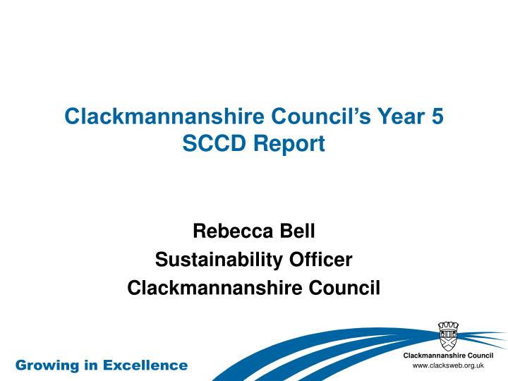 Clackmannanshire council s year 5 sccd report
