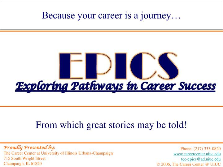 Because your career is a journey…