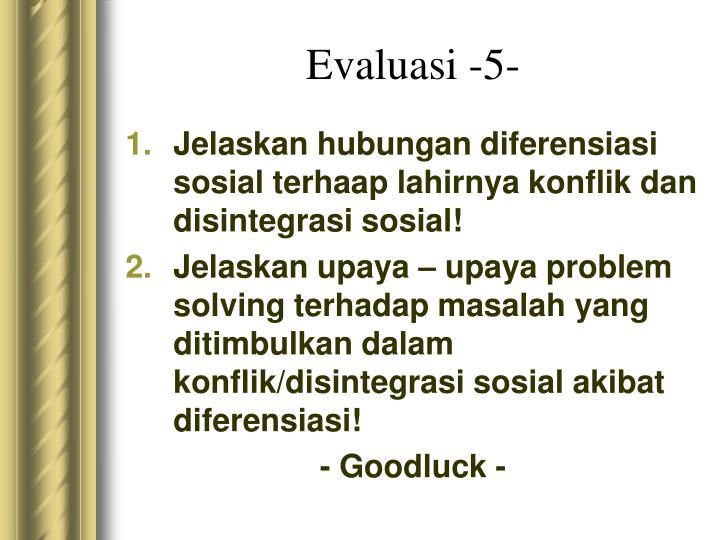 Evaluasi -5-