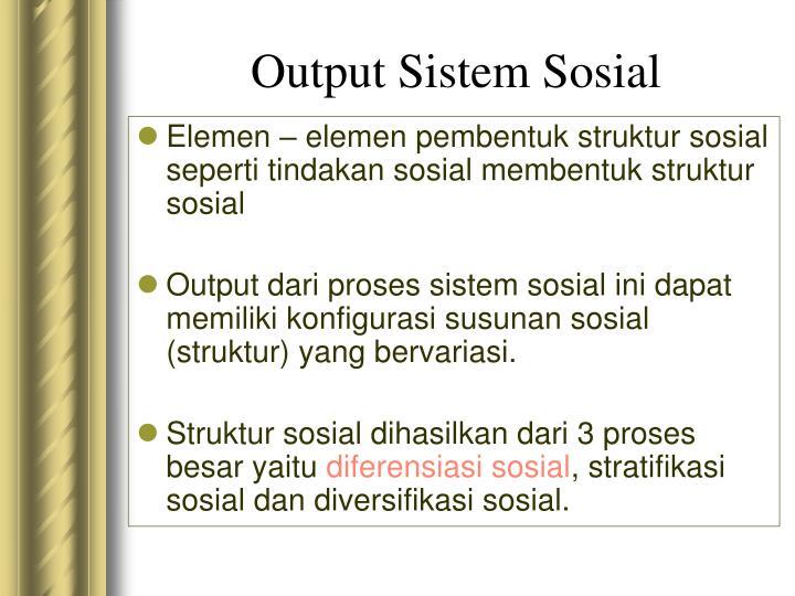 Output Sistem Sosial