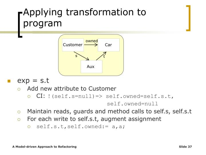 Applying transformation to program