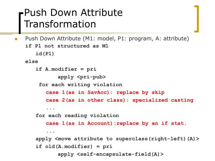 Push Down Attribute Transformation