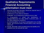 qualit at i v e requirement s financial accounting informat i on must meet