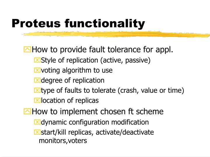 Proteus functionality