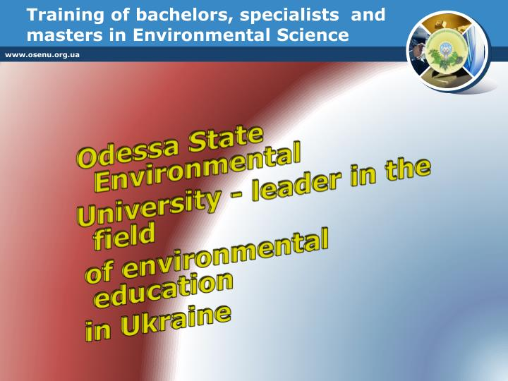 Training of bachelors, specialists  and masters in Environmental Science