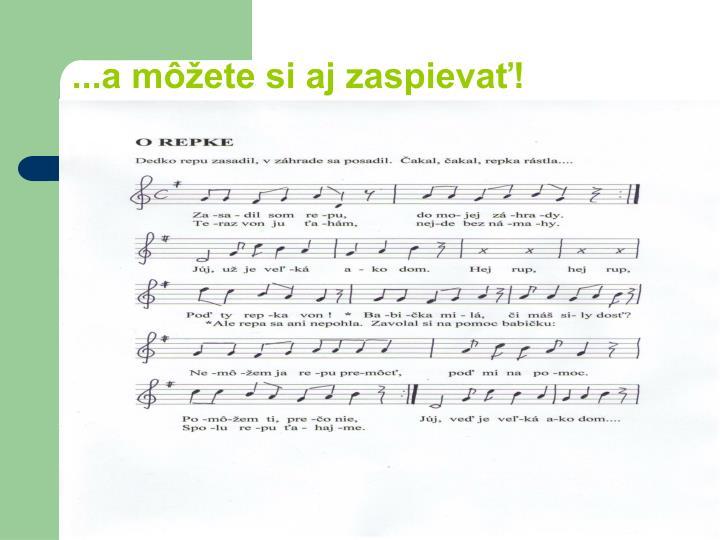 ...a môžete si aj zaspievať!
