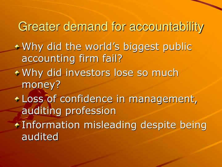 Greater demand for accountability