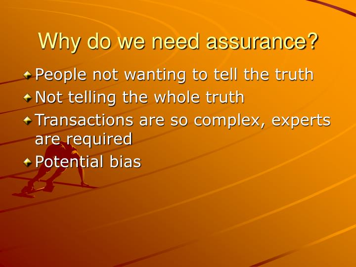 Why do we need assurance?