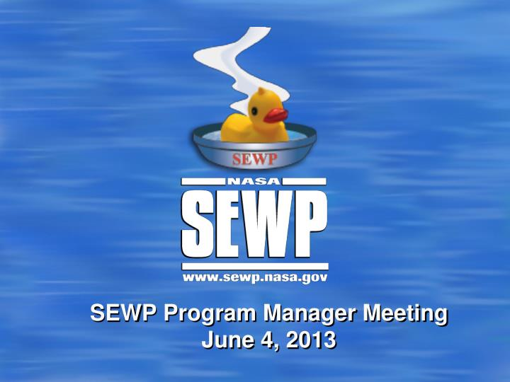 Sewp program manager meeting june 4 2013