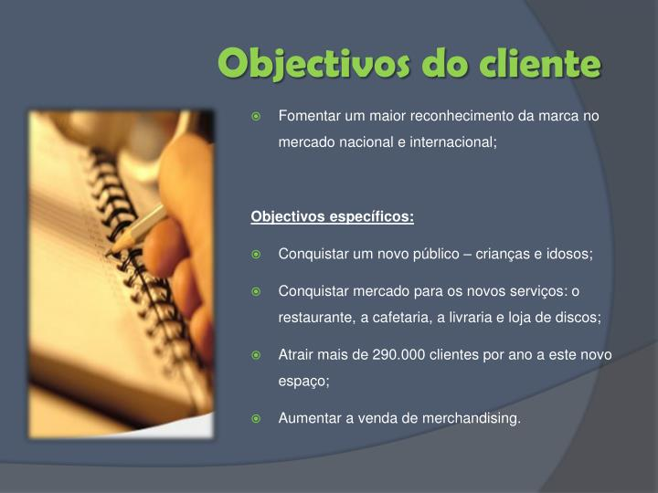 Objectivos do cliente