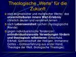 theologische werte f r die zukunft