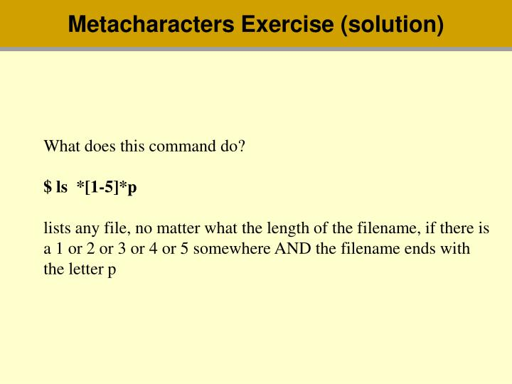 Metacharacters Exercise (solution)